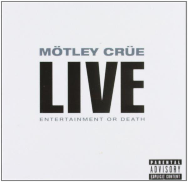 Mötley Crüe - Live: Entertainment Or Death CD