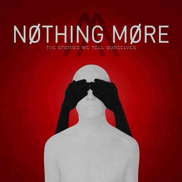 Nothing More - The Stories We Tell Ourselves CD